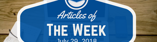 Articles Of The Week July 29, 2018