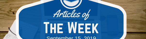 Articles Of The Week September 15, 2019