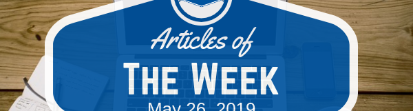 Articles Of The Week May 26, 2019