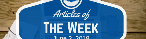 Articles Of The Week June 2, 2019