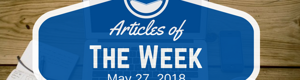 Articles Of The Week May 27, 2018