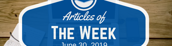 Articles Of The Week June 30, 2019