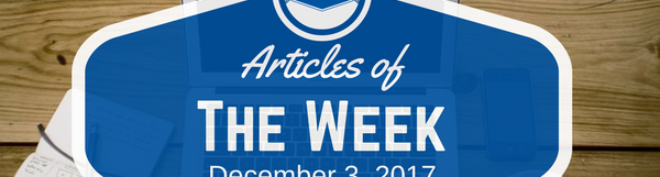 Articles Of The Week December 3, 2017