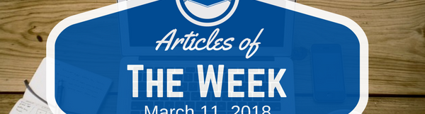 Articles Of The Week March 11, 2018